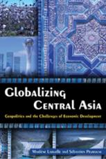Book Launch: Globalizing Central Asia-Geopolitics and Challenges of Economic Development